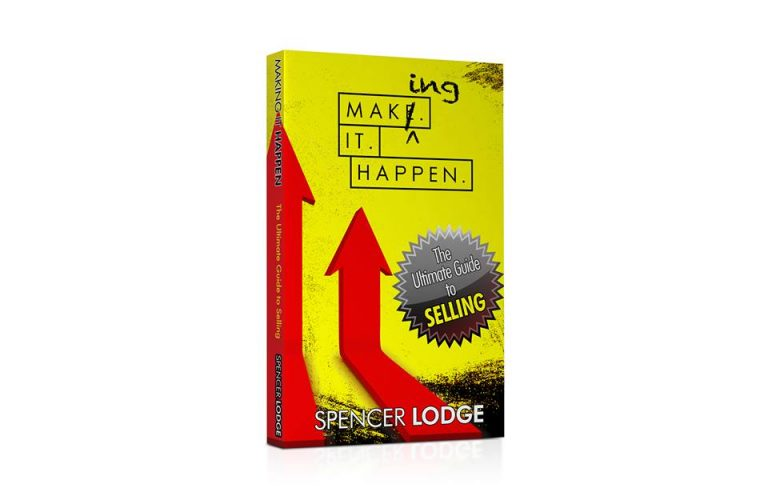 Making It Happen: The Ultimate Guide to Selling