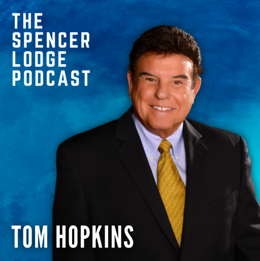 #135: Sales Legend Tom Hopkins On Becoming a Fearless Salesperson